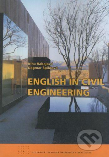 STU English in Civil Engineering - Irina Habajová, Dagmar Špildová cena od 149 Kč
