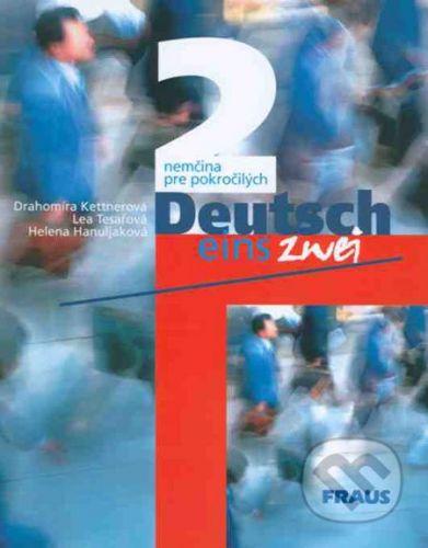 Fraus Deutsch eins, zwei 2 - Drahomíra Kettnerová, Lea Tesařová, Helena Hanuljaková cena od 237 Kč