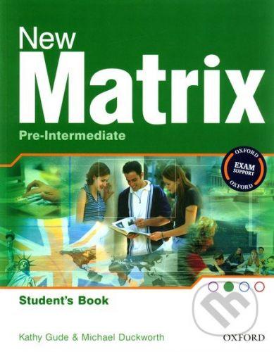 Oxford University Press New Matrix - Pre-Intermediate - Student´s Book - Kathy Gude, Michael Duckworth cena od 144 Kč