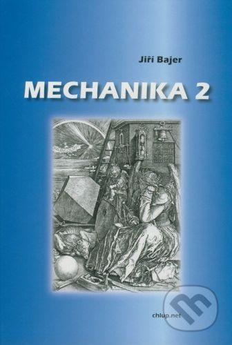 RNDr. Vladimír Chlup Mechanika 2 - Jiří Bajer cena od 361 Kč