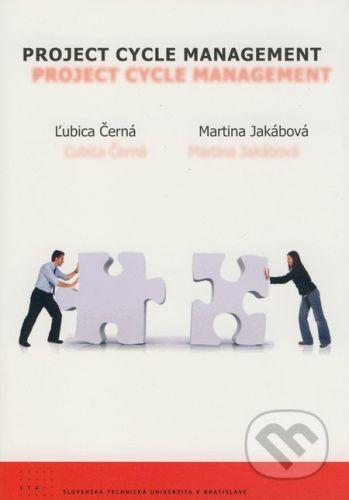 STU Project cycle management - Ľubica Černá, Martina Jakábová cena od 156 Kč