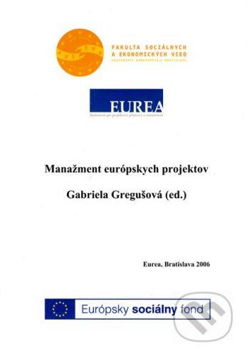 Eurea Manažment európskych projektov - Gabriela Gregušová cena od 198 Kč