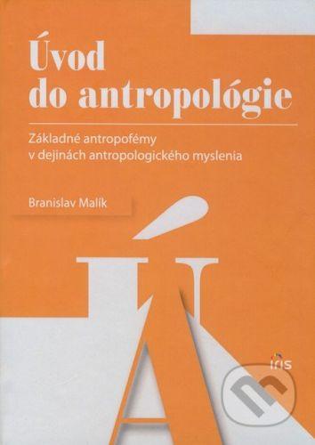 PhDr. Milan Štefanko - IRIS Úvod do antropológie - Branislav Malík cena od 178 Kč