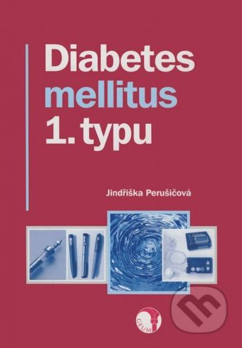 Jindřiška Perušičová: Diabetes mellitus 1. typu cena od 962 Kč
