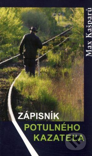 Karmelitánské nakladatelství Zápisník potulného kazateľa - Max Kašparů cena od 79 Kč