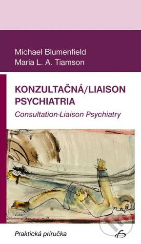 Vydavateľstvo F Konzultačná/Liaison psychiatria - Michael Blumenfield, Maria L.A. Tiamson cena od 294 Kč