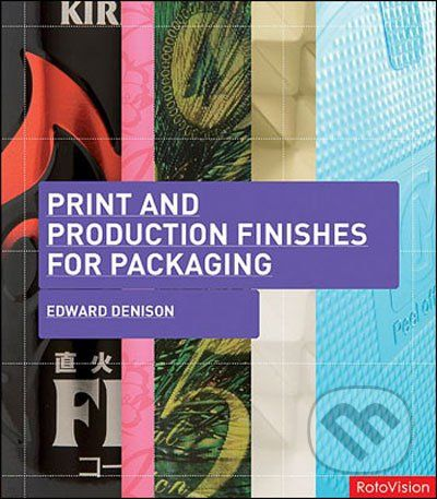 Rotovision Print and Production Finishes for Packaging - Edward Denison cena od 808 Kč