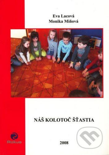 Rokus Náš kolotoč šťastia - Eva Lacová, Monika Miňová cena od 161 Kč
