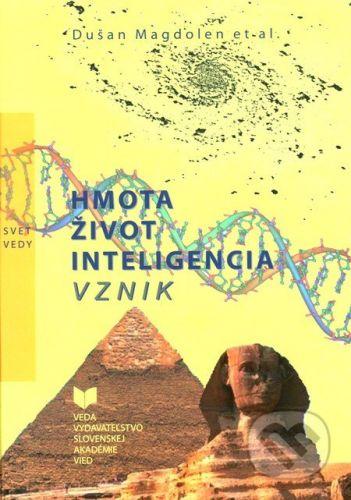 VEDA Hmota, život, inteligencia, vznik - Dušan Magdolen cena od 288 Kč