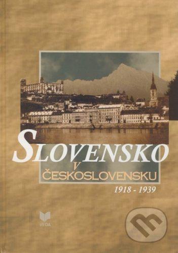 VEDA Slovensko v Československu 1918 - 1939 - Milan Zemko, Valerián Bystrický cena od 328 Kč
