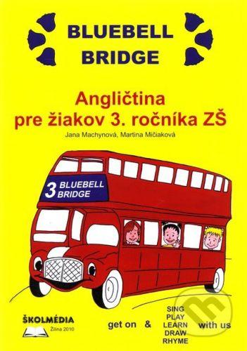 Školmédia Angličtina pre žiakov 3. ročníka ZŠ - Jana Machynová, Martina Mičiaková cena od 176 Kč
