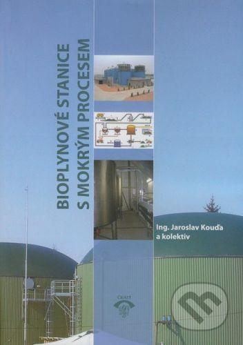 Informační centrum ČKAIT Bioplynové stanice s mokrým procesem - Jaroslav Kouďa cena od 213 Kč