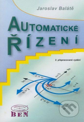 BEN - technická literatura Automatické řízení - Jaroslav Balátě cena od 948 Kč