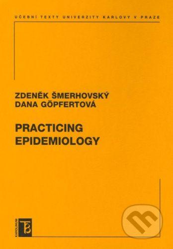 Karolinum Practicing epidemiology - Zdeněk Šmerhovský, Dana Göpfertová cena od 11 Kč
