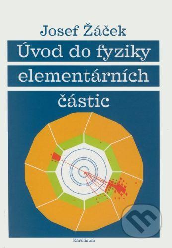 Karolinum Úvod do fyziky elementárních částic - Josef Žáček cena od 314 Kč