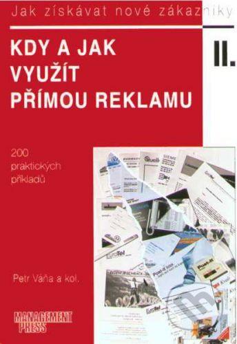 Management Press Kdy a jak využít přímou reklamu - Peter Váňa a kol. cena od 129 Kč