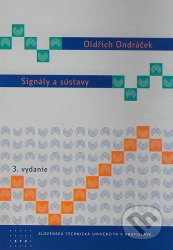 STU Signály a sústavy - Oldřich Ondráček cena od 265 Kč