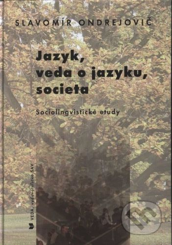 Jazyk, veda o jazyku, societa - Slavomír Ondrejovič cena od 212 Kč