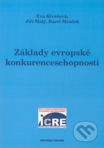 Klvačová Eva: Základy evropské konkurenceschopnosti cena od 108 Kč