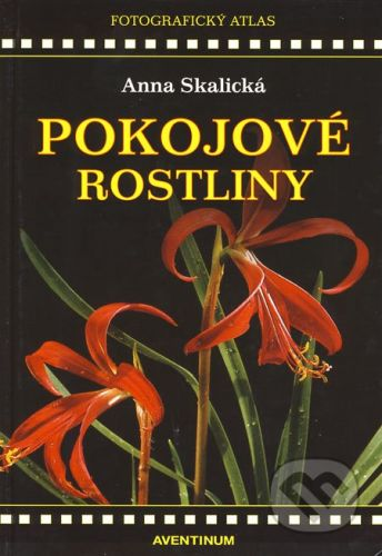 Aventinum Pokojové rostliny - Anna Skalická cena od 310 Kč
