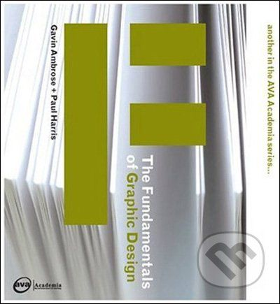 Ava Publishing The Fundamentals of Graphic Design - Gavin Ambrose, Paul Harris cena od 687 Kč