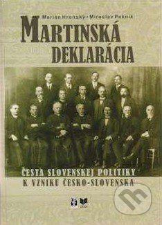 VEDA Martinská deklarácia - Marián Hronský, Miroslav Pekník cena od 267 Kč