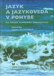 Jazyk a jazykoveda v pohybe - Sibyla Mislovičová cena od 296 Kč