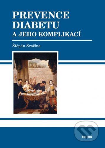 Svačina Štěpán prof. MUDr. DrSc.: Prevence diabetu a jeho komplikací cena od 158 Kč