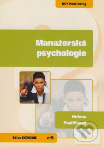 Key publishing Manažerská psychologie - Helena Pavlíčková cena od 136 Kč