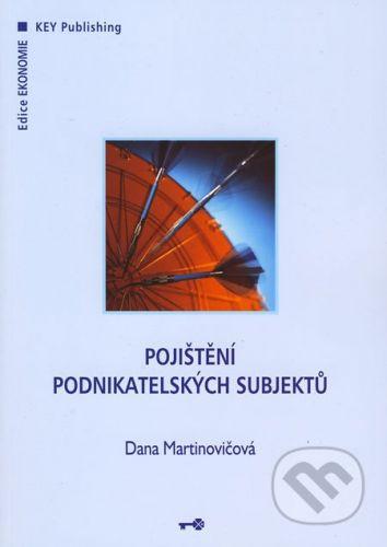 Key publishing Pojištění podnikatelských subjektů - Dana Martinovičová cena od 280 Kč