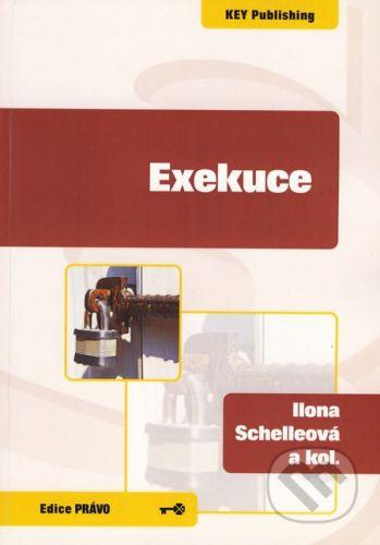 Key publishing Exekuce - Ilona Schelleová a kol. cena od 308 Kč