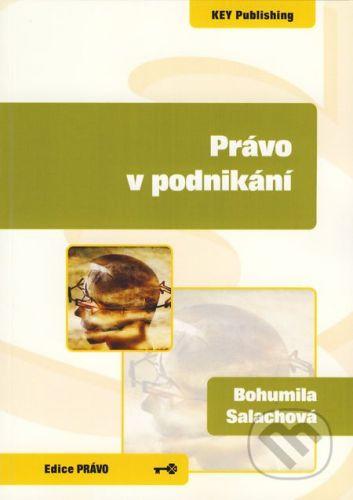 Key publishing Právo v podnikání - Bohumila Salachová cena od 93 Kč