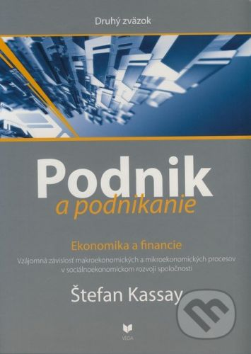 VEDA Podnik a podnikanie (druhý zväzok) - Štefan Kassay cena od 1748 Kč