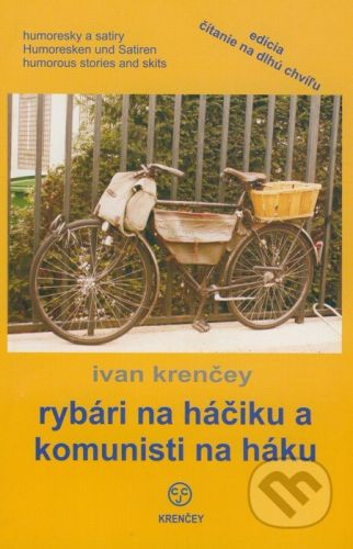 Rybári na háčiku a komunisti na háku - Ivan Krenčey cena od 83 Kč