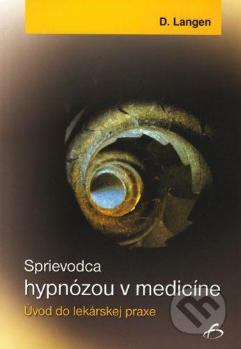 Vydavateľstvo F Sprievodca hypnózou v medicíne - Dietrich Langen cena od 80 Kč