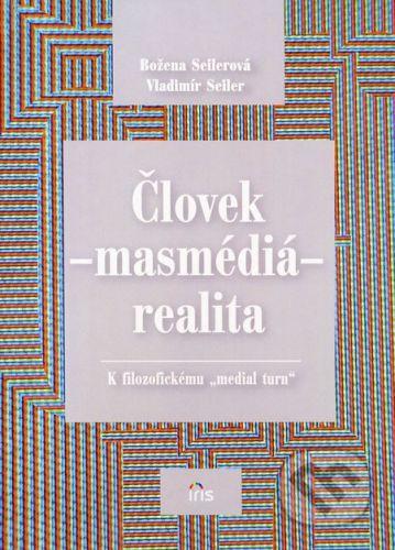PhDr. Milan Štefanko - IRIS Človek - másmédiá - realita - Božena Seilerová, Vladimír Seiler cena od 111 Kč