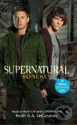 Titan Books Supernatural: Bone Key - Keith R.A. DeCandido cena od 254 Kč