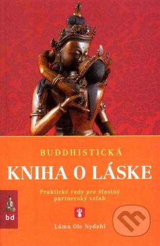 Spoločnosť buddhizmu diamantovej cesty Buddhistická kniha o láske - Láma Ole Nydahl cena od 205 Kč