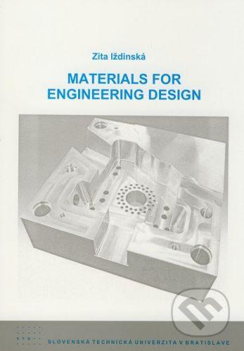 STU Materials for Engineering Design - Zita Iždinská cena od 196 Kč