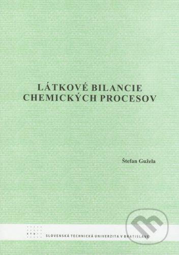 STU Látkové bilancie chemických procesov - Štefan Gužela cena od 205 Kč