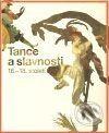 Národní galerie v Praze Tance a slavnosti 16. - 18. století (kniha + DVD) - cena od 692 Kč