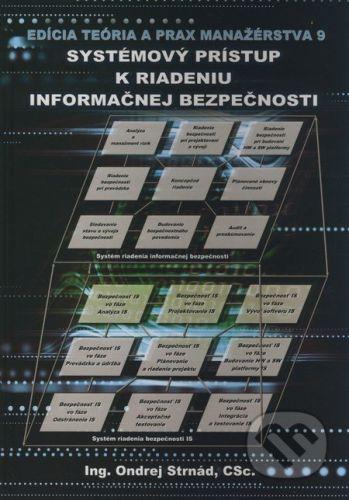 Synergie Systémový prístup k riadeniu informačnej bezpečnosti - Ondrej Strnád cena od 596 Kč