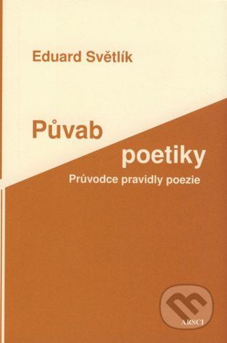ARSCI Půvab poetiky - Eduard Světlík cena od 186 Kč