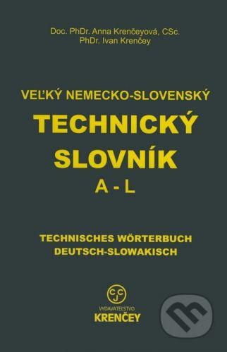 Veľký nemecko-slovenský technický slovník: časť (A - L) - Ana Krenčeyová, Ivan Krenčey cena od 956 Kč