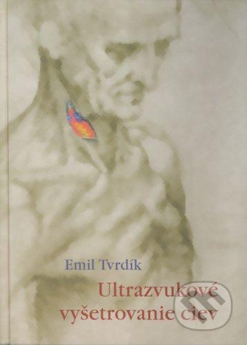 vydavateľ neuvedený Ultrazvukové vyšetrovanie ciev - Emil Tvrdík cena od 0 Kč