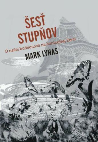 Ing. Marián Šumšala Šesť stupňov - Mark Lynas cena od 101 Kč