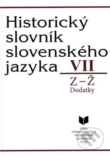 VEDA Historický slovník slovenského jazyka VII (Z - Ž) - Milan Majtán a kol. cena od 316 Kč