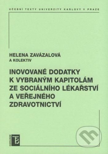 Karolinum Inovované dodatky k vybraným kapitolám ze sociálního lékařství a veřejného zdravotnictví - Helena Zavázalová a kol. cena od 70 Kč