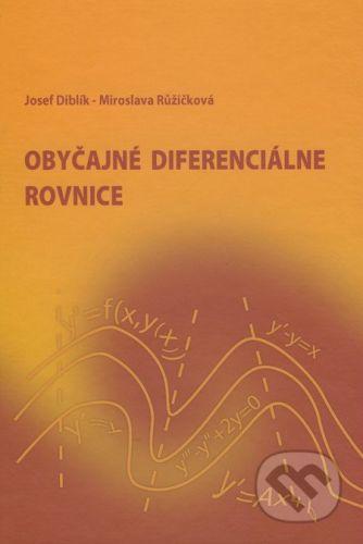 EDIS Obyčajné diferenciálne rovnice - Josef Diblík, Miroslava Růžičková cena od 486 Kč