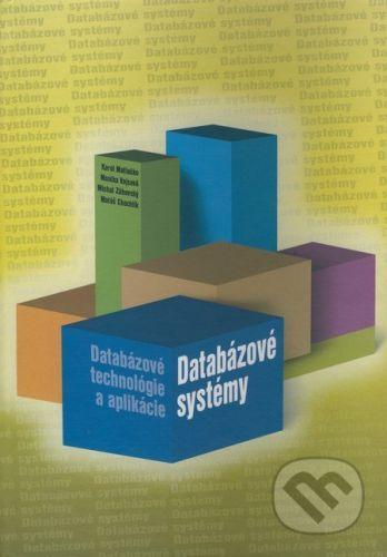 EDIS Databázové systémy - Databázové technológie a aplikácie - Karol Matiaško, Monika Vajsová, Michal Zábovský, Matúš Chochlík cena od 525 Kč